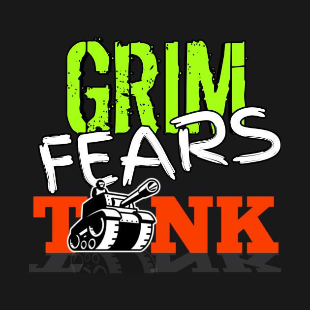 GRIM FEARS TANK