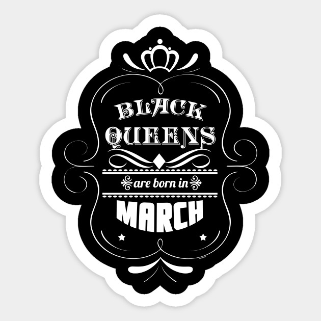 Black Queens Are Born In March Birthday Shirt For Woman Sticker