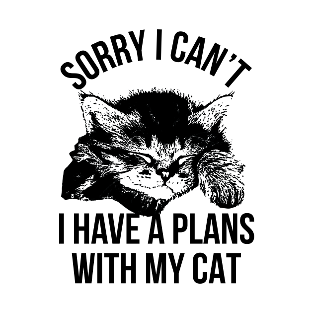 Sorry I Can't I Have A Plans With My Cat