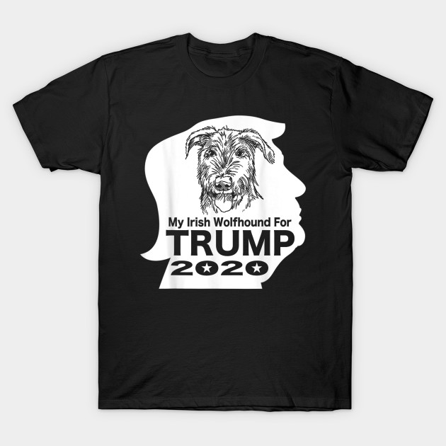 My Irish Wolfhound for Trump Tee T Shirt Tshirt T-Shirt T-Shirt