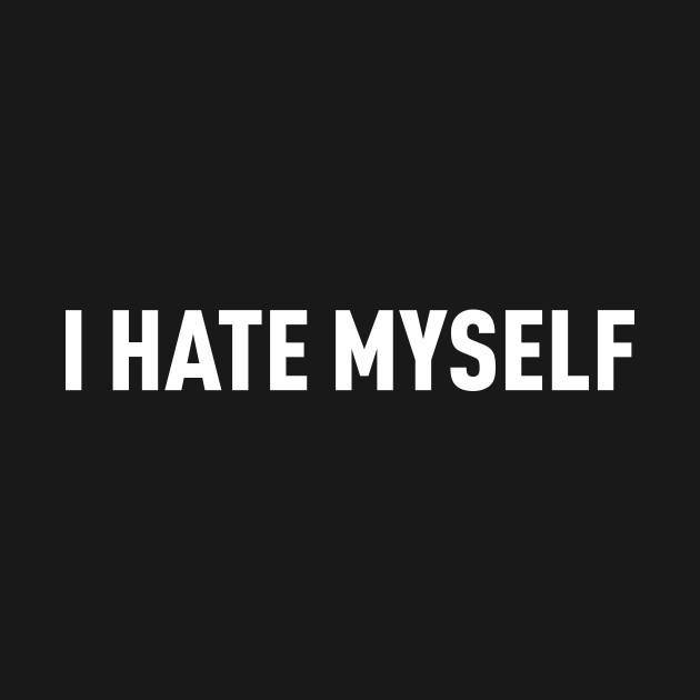 I Hate Myself I Hate Myself Kids Long Sleeve T Shirt Teepublic