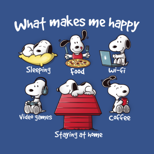 What makes me happy t-shirts