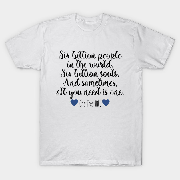 One Tree Hill Six Billion People T Shirt