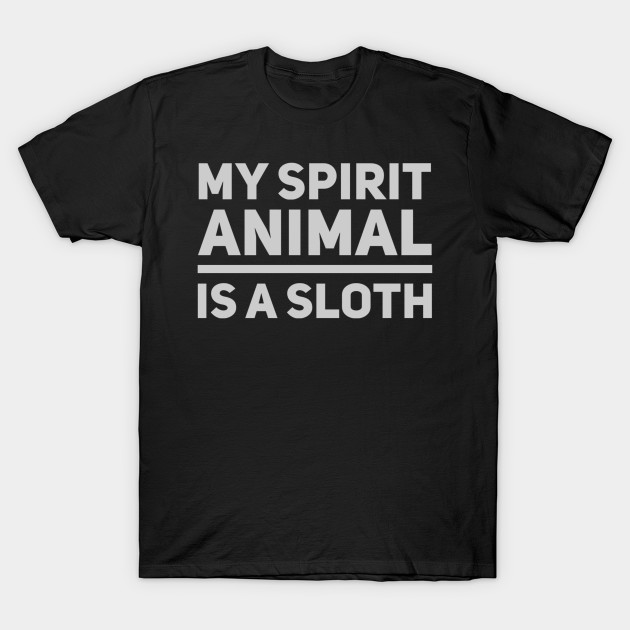 c40e8a21d My Spirit Animal Funny Sloth T-shirt Lazy Napping Gift Tee - Sloth ...