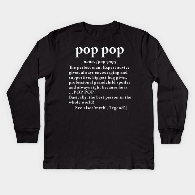 f01722e19f9f5 PopPop Definition Grandpa Father Gifts - Poppop - Kids Long Sleeve T ...