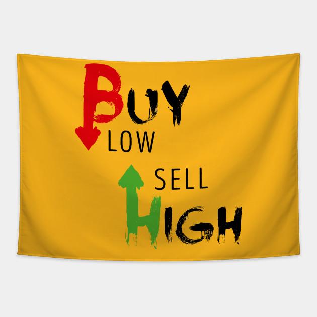 Buy Low Sell High Forex Binaries Market Forex Tapestry Teepublic