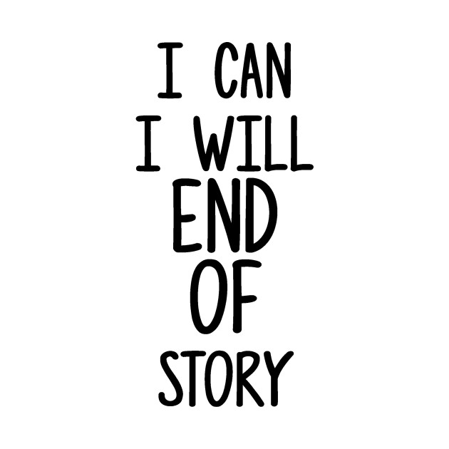I Will I Can End Of Story Sticker Funny Family Boy Girl Toddler