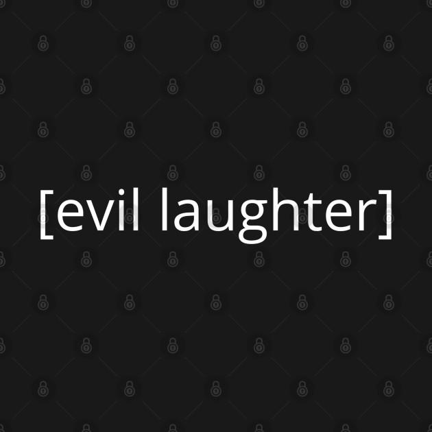 [evil laughter]