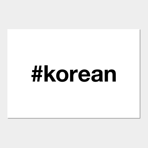 KOREAN - Korean - Posters and Art Prints   TeePublic UK