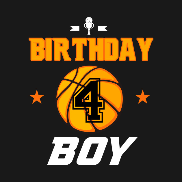 Basketball Birthday Boy For Turning 4 Years Old