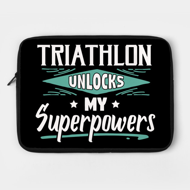 Triathlon Unlocks My Superpowers - Cool
