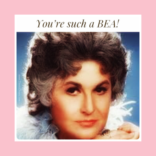 You're Such a Bea!