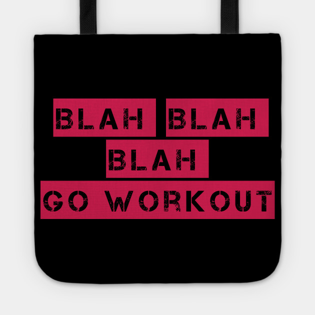 a6f3272a Blah Blah Blah Go Workout Tee Vintage Graphic Retro T Shirt for Men Women  Kids Tote