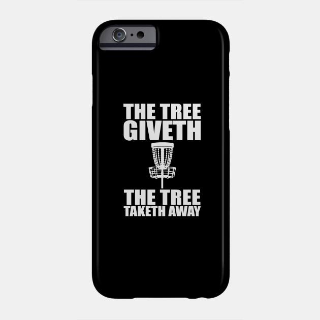 The Tree Giveth The Tree Taketh Away