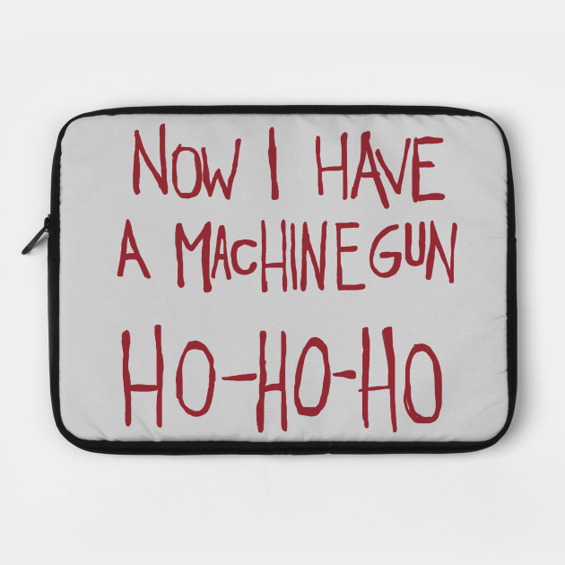 Now I Have a Machine Gun. Ho-Ho-Ho