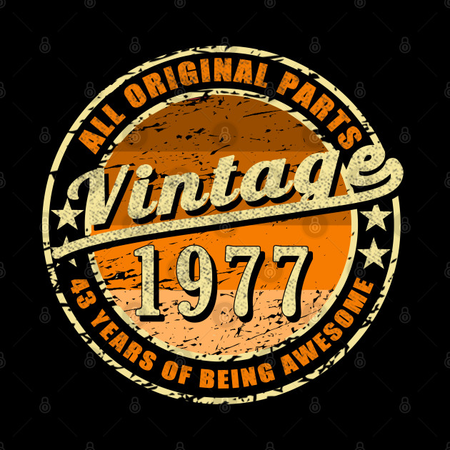 43 Years Of Being Awesome all original parts Vintage Retro 1977