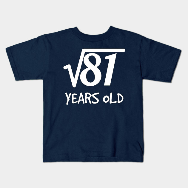 Square Root Of 81 9th Birthday 9 Years Old Boy Girl Kids T Shirt