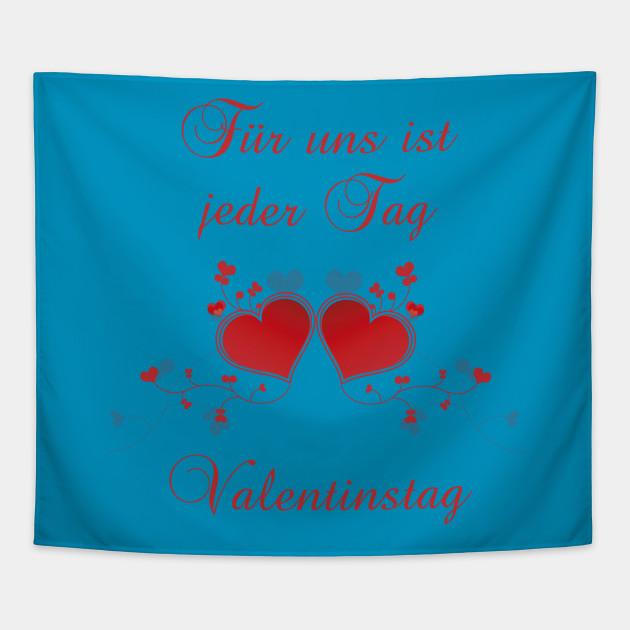 German saying  Für uns ist jeder Tag Valentinstag
