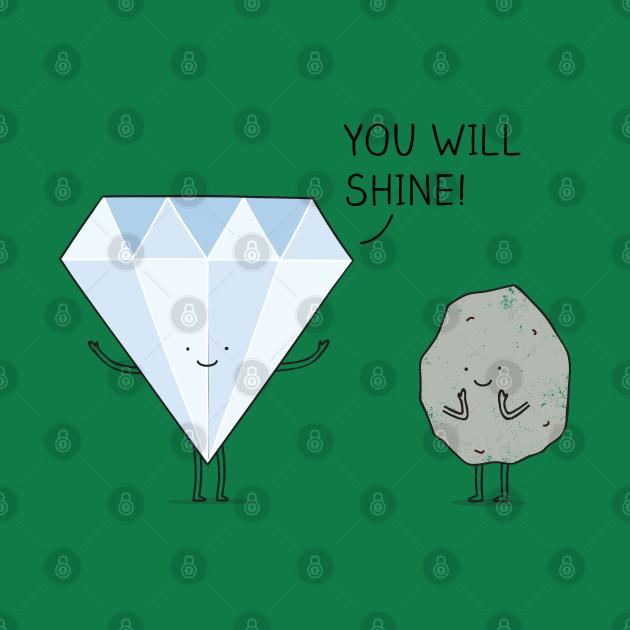 You will shine!