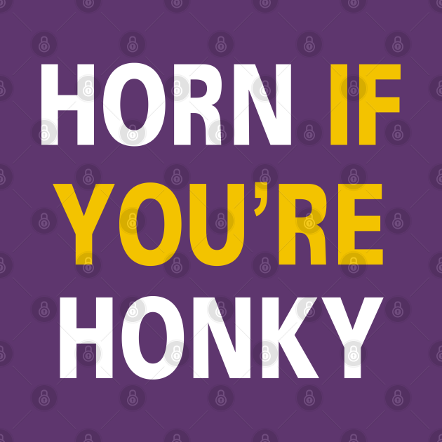 Horn if You're Honky [Rx-Tp]