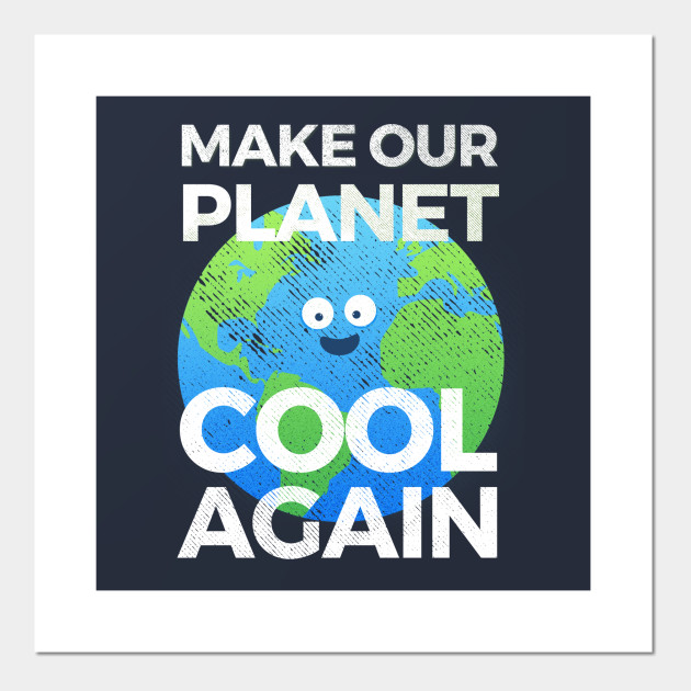 earth day t shirt make our planet cool again earth day 2018
