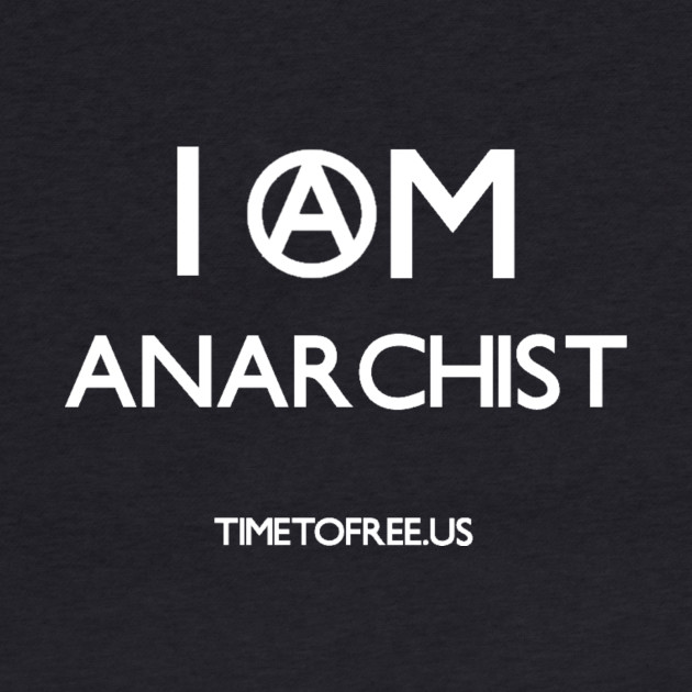 I Am Anarchist | White Version