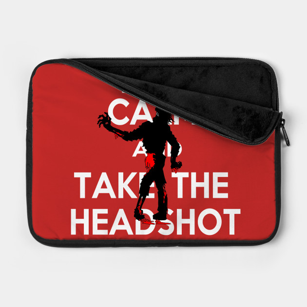 Keep Calm And Take The Head Shot