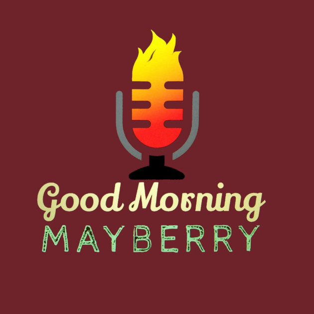 Good Morning Mayberry Official