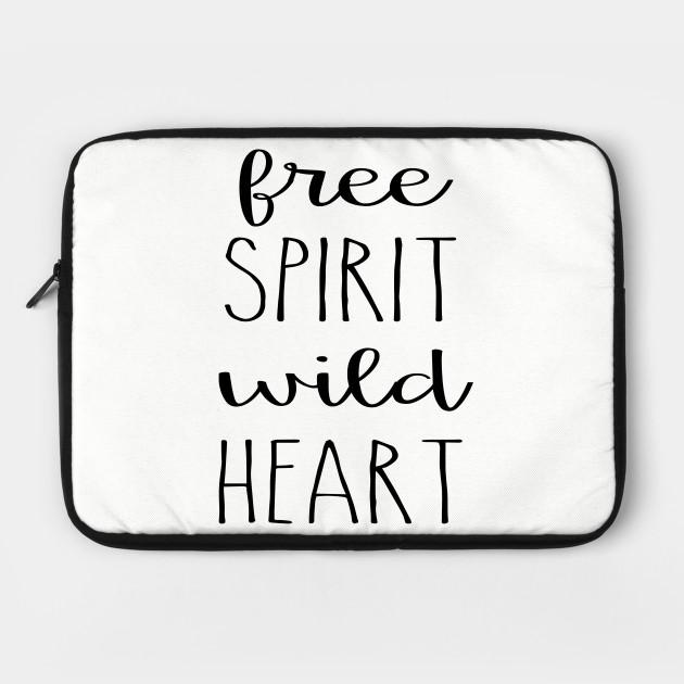 Free spirit wild heart