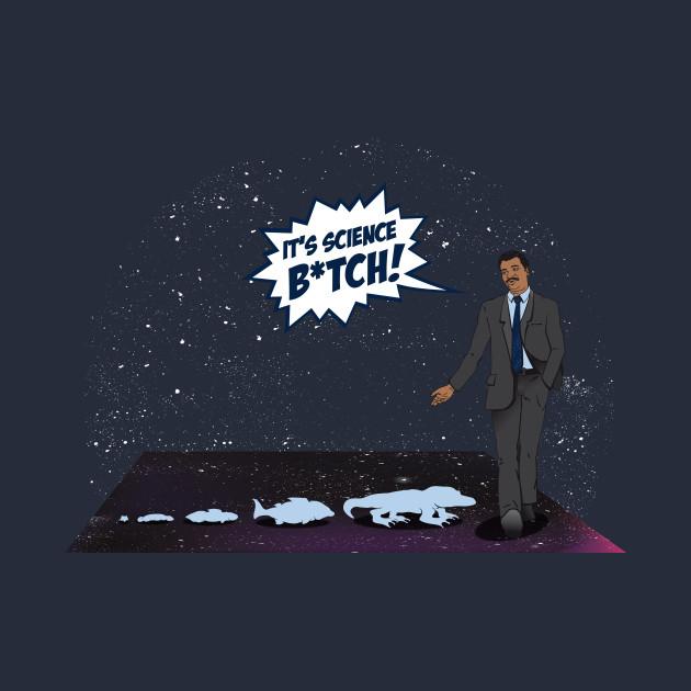 It's Science B*Tch! T-Shirt