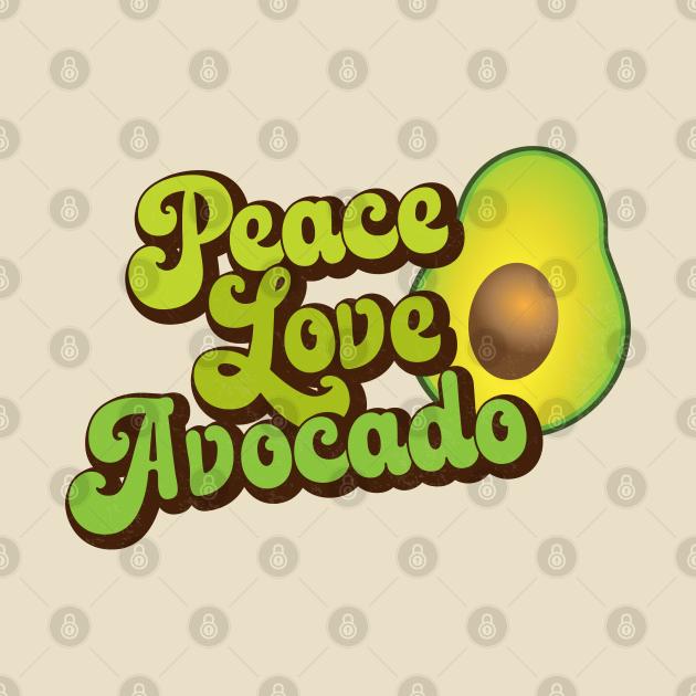 Peace Love Avocado