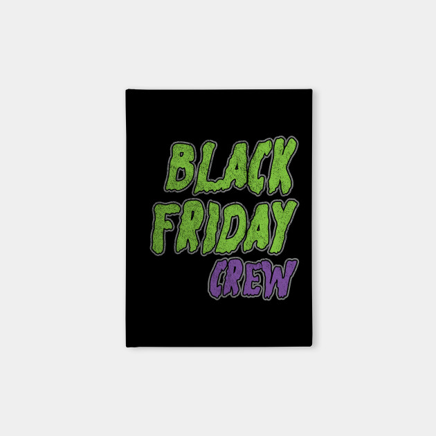 Black Friday Crew Thanksgiving Shopping Holiday Sales Shopaholic Gifts Black Friday Crew Carnets Teepublic Fr