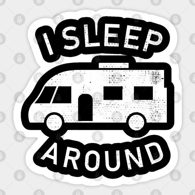 CAMPER RV Bumper Sticker Funny We Sleep Around