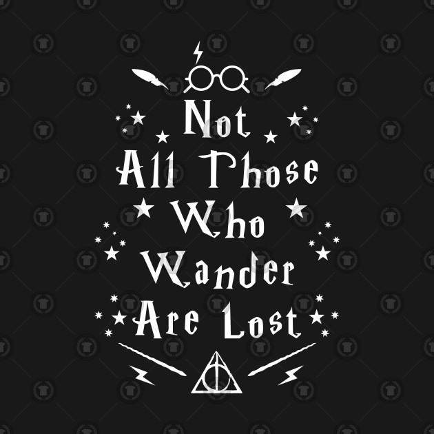 f49a4b2c46f9 Not All Those Who Wander Are Lost