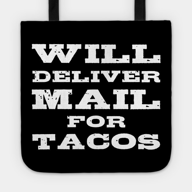 Will Deliver Mail For Tacos Funny Mailman Postman Gifts Tote