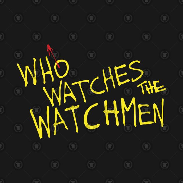 ba77129c1 Who Watches? - The Watchmen - T-Shirt | TeePublic