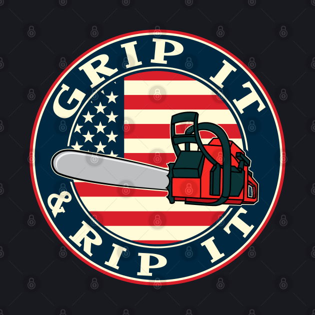 Chainsaw American Flag Grip It and Rip It