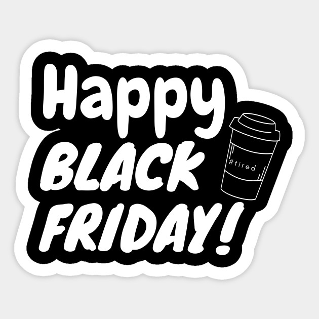 Black Friday Ready To Get My Shop Face On Black Friday Bring On The Crazy Black Friday Sale Shirt Black Friday Squad Get The Hell Out Of My Way Operate On Black