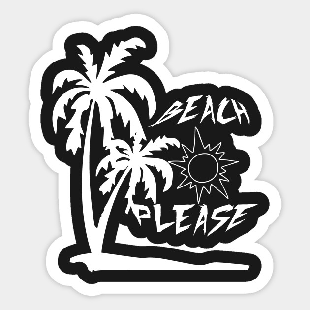 85507f4a6e1 Beach Please Shirt- Summer Shirts - Summer - Sticker