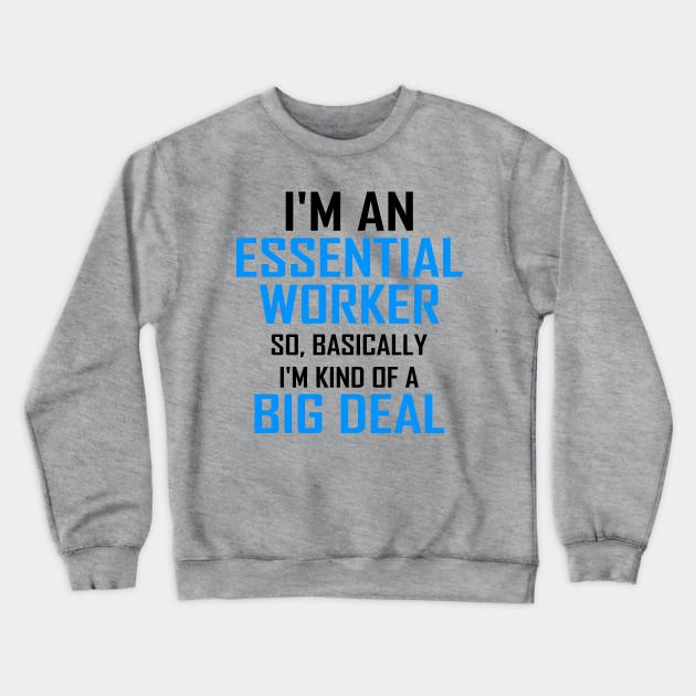 Im an Essential Worker Adult Hooded Sweatshirt