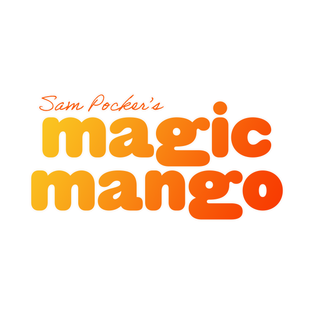 Sam Pocker's Magic Mango