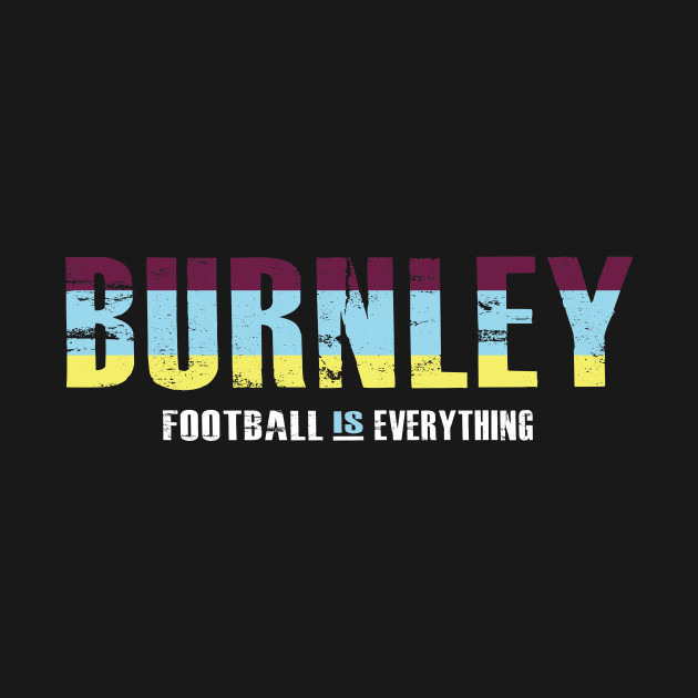 a712150757d Football Is Everything - Burnley Matchday Football Is Everything - Burnley  Matchday