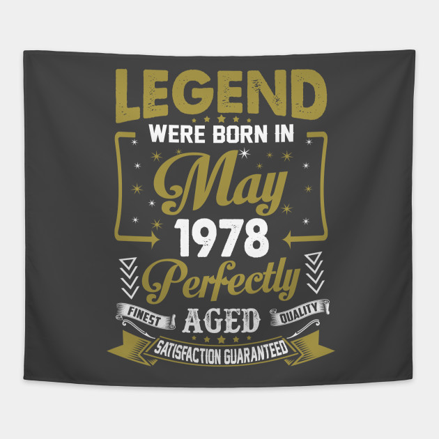Legends Were Born In May 1978 40th Birthday Tapestry
