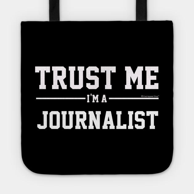 Trust Me Im A Journalist. Cool Gift Idea