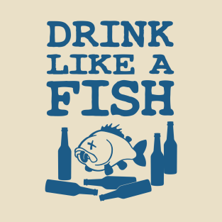Drink Like a Fish t-shirts