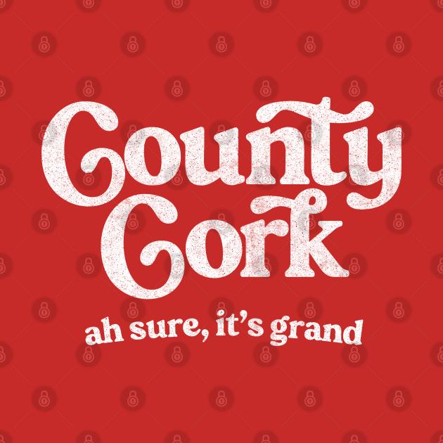 County Cork / Original Humorous Retro Typography Design