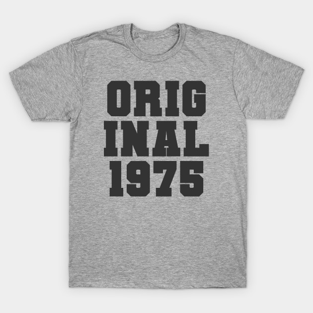Original 1975 Birth Year 45th Birthday Gift T-Shirt