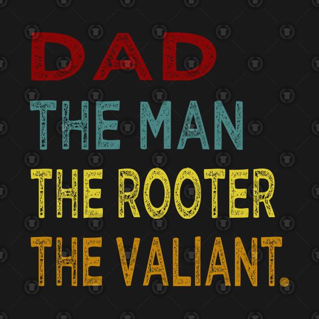 dad father the man valiant  hero
