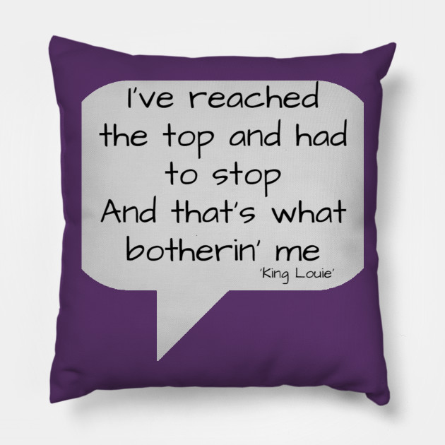 Jungle Book King Louie Quote Jungle Book Pillow Teepublic
