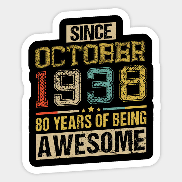 Awesome Since October 1938 80 Years Birthday Gift Sticker